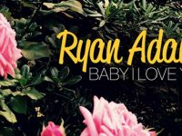 'Baby, I Love You', el nuevo tema de Ryan Adams