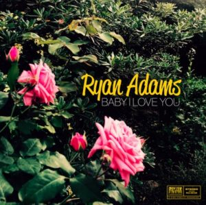 Baby, I Love You, el nuevo tema de Ryan Adams